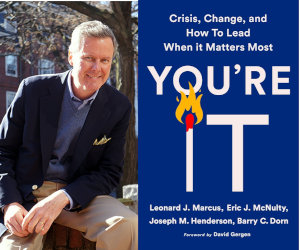 Eric McNulty You're It:  Crisis, Change, and How to Lead When It Matters Most